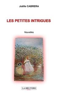 Joëlle Cabrera - Les petites intrigues.