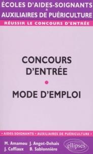 Joëlle Caffiaux et Brigitte Sablonnière - Concours d'entrée écoles d'aides-soignants et auxiliaires de puériculture. - Mode d'emploi.