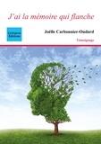 Joëlle Carbonnier-Oudard - J'ai la mémoire qui flanche.