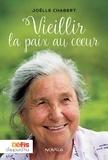 Joëlle Chabert - Vieillir la paix au coeur.