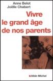 Joëlle Chabert - Vivre le grand âge de nos parents.