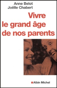 Joëlle Chabert - Vivre le grand âge de nos parents.