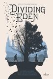 Joëlle Charbonneau - Dividing Eden, Tome 01 - Dividing Eden.