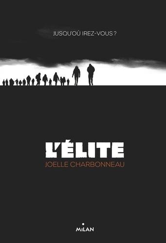 Joëlle Charbonneau - L'élite - Jusqu'où irez-vous ?.
