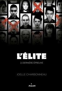 Joëlle Charbonneau - L'élite T03 - Dernière épreuve.