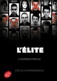 Joëlle Charbonneau et Amélie Sarn - L'Elite Tome 3 : La dernière épreuve.