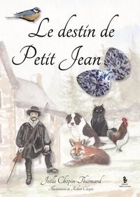 Joëlle Chopin-Thiémard - Le destin de Petit Jean.