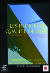 Joëlle Colosio et Javier Garcia - Les indices de qualité de l'air - Elaboration, usages et comparaisons internationales.