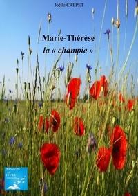 """Joelle Crepet - Marie-Thérèse- """"la Champie""""."""