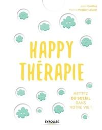 Joëlle Cuvilliez et Martine Medjber-Leignel - Happy thérapie - Mettez du soleil dans votre vie !.