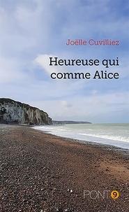 Joëlle Cuvilliez - Heureux qui comme Alice.