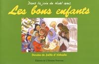 Joëlle d' Abbadie - Les bons enfants - Tome 1, Dans la joie de Noël avec Les bons enfants.