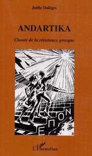 Joëlle Dalègre - Andartika - Chants de la résistance grecque.