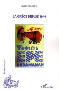 Joëlle Dalègre - La Grèce depuis 1940.