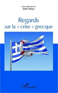 """Joëlle Dalègre - Regards sur la """"crise"""" grecque."""