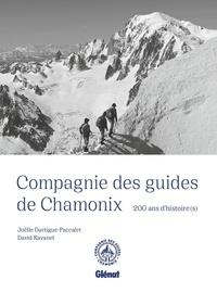 Joëlle Dartigue-Paccalet et David Ravanel - Compagnie des guides de Chamonix - 200 ans d'histoire(s).