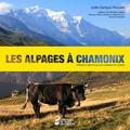 Joëlle Dartigue-Paccalet - Les alpages à Chamonix - Terres d'hier pour les hommes de demain.