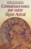 Joëlle de Gravelaine et J.-M. Sostras - Connaissez-vous par votre signe astral ! - Le zodiaque au masculin et au féminin.