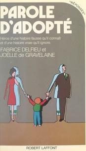 Joëlle de Gravelaine et Fabrice Delfieu - Parole d'adopté.
