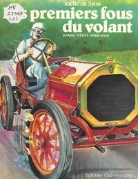 Joëlle de Syon - Les premiers fous du volant (1). Paris-Pékin-Paris (1907).