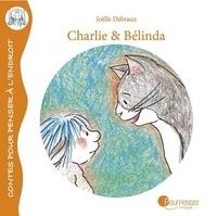 Joëlle Debraux - Charlie & Belinda : histoires d'amitié.