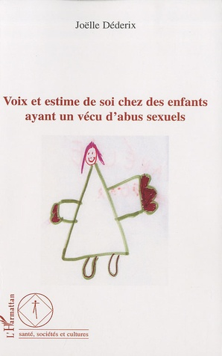 Joëlle Déderix - Voix et estime de soi - Recherche-action auprès d'enfants ayant un vécu d'abus sexuels.