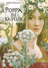 Joëlle Delacroix - Poppa de Bayeux.