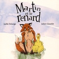 Joëlle Delange et Julien Girardet - Martin et le renard.