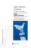 Joëlle Delpech-Boursier - Avoir vingt ans à Dachau - L'histoire de mon père.