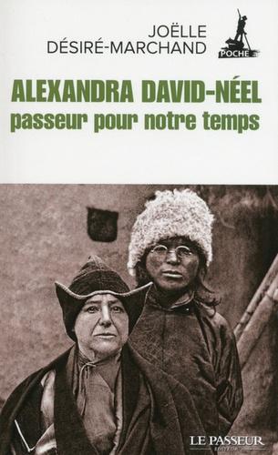Joëlle Désiré-Marchand - Alexandra David-Neel, passeur pour notre temps.