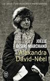 Joëlle Désiré-Marchand et Alexandra David-Néel - Alexandra David-Néel.