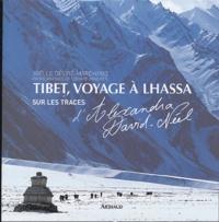 Joëlle Désiré-Marchand - Tibet, voyage à Lhassa - Sur les traces d'Alexandra David-Néel.