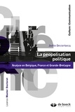 Joëlle Desterbecq - La peopolisation politique - Analyse en Belgique, France et Grande-Bretagne.
