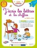 Joëlle Dreidemy - J'écris les lettres et les chiffres avec Sami et Julie - Avec un feutre effaçable et sa petite éponge.