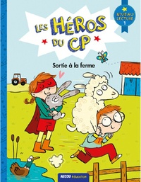 Joëlle Dreidemy - Les héros du CP - Sortie à la ferme - Premières lectures niveau 1.