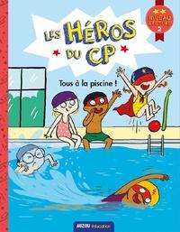 Joëlle Dreidemy - Les héros du CP -  Tous à la piscine ! - Premières lectures niveau 2.