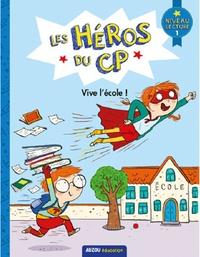 Joëlle Dreidemy et Alexia Romatif - Les héros du CP -  Vive l'école ! - Premières lectures niveau 1.