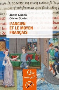 Joëlle Ducos et Olivier Soutet - L'ancien et le moyen français.