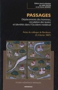 Joëlle Ducos et Patrick Henriet - Passages - Déplacements des hommes, circulation des textes et identités dans l'Occident médiéval.