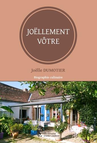 Joëlle Dumotier - Joëllement vôtre.