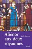 Joëlle Dusseau - Aliénor aux deux royaumes.