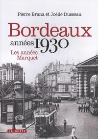 Joëlle Dusseau et Pierre Brana - Bordeaux - Années 1930 : les années Marquet.
