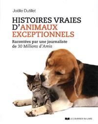 Histoires vraies danimaux exceptionnels - Racontées par une journaliste de 30 Millions dAmis.pdf