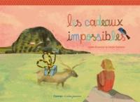 Joëlle Ecormier et Cécile Gambini - Les cadeaux impossibles.