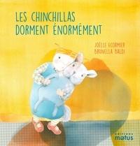 Joëlle Ecormier et Brunella Baldi - Les chinchillas dorment énormément.