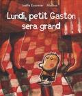 Joëlle Ecormier - Lundi, petit Gaston sera grand.