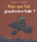 Joëlle Ecormier et Nathalie Millet - Mais que fait grand-mère Kalle ?.