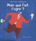 Joëlle Ecormier et Michel Boucher - Mais que fait l'ogre ?.
