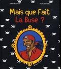 Joëlle Ecormier et Nathalie Millet - Mais que fait La Buse ?.