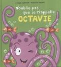 Joëlle Ecormier et Modeste Madoré - N'oublie pas que je m'appelle Octavie.
